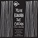 The Curtain: An Essay in Seven Parts Audiobook by Milan Kundera Narrated by Graeme Malcolm