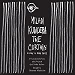 The Curtain: An Essay in Seven Parts | Milan Kundera