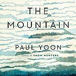 The Mountain: Stories   Paul Yoon