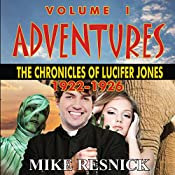 Adventures: The Chronicles of Lucifer Jones 1922-1926: Lucifer Jones, Book 1 | Mike Resnick