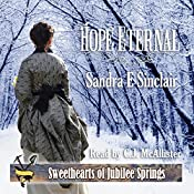 Hope Eternal: Sweethearts of Jubilee Springs, Book 16 | [Sandra E. Sinclair]