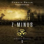 Z-Minus: The Zombie Apocalypse Series, Book 1 | Perrin Briar