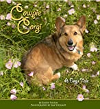 Cowpie Corgi: A Dog's Tale