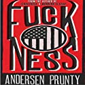 F***ness Audiobook by Andersen Prunty Narrated by Jeff Bower