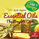 Essential Oils: The Complete Guide: Essential Oils for Beginners, Aromatherapy and Essential Oil Recipes Audiobook by Amy Joyson Narrated by Charlee Prescott