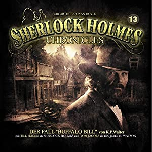 Der Fall Buffalo Bill (Sherlock Holmes Chronicles 13) Hörspiel