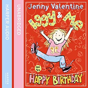Iggy and Me and the Happy Birthday: Iggy and Me, Book 2 | [Jenny Valentine]
