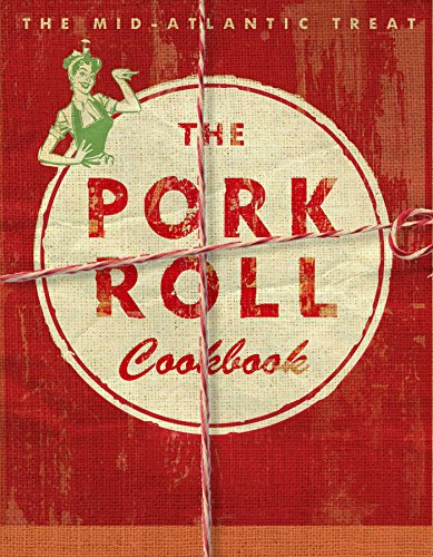 The Pork Roll Cookbook by Jenne Pizzi