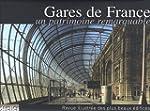Gares de France : Un patrimoine remar...