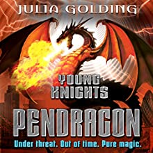 Pendragon: Young Knights, Book 2 (       UNABRIDGED) by Julia Golding Narrated by Jot Davies