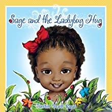 Sage and the Ladybug Hug: Volume 1 Audiobook by Justin Scott Parr Narrated by Carrie Olsen