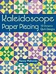 Kaleidoscope Paper Piecing: 10 Dynami...