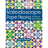 Kaleidoscope Paper Piecing: 10 Dynamic Quilt Designs ~ Nancy Mahoney