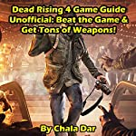 Dead Rising 4 Game Guide Unofficial | Chala Dar