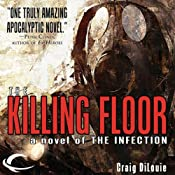 The Killing Floor: The Infection, Book 2 | [Craig DiLouie]