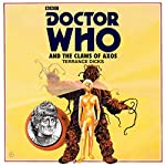 Doctor Who and the Claws of Axos: A 3rd Doctor Novelisation | Terrance Dicks