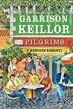 Pilgrims: A Lake Wobegon Romance