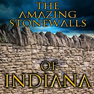 The Amazing Stonewalls of Indiana | [Rick Osmon]