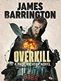 Overkill (An Agent Paul Richter Thriller Book 2)