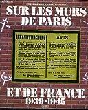 """Afficher """"Sur les murs de Paris et de France : 1939-1945"""""""