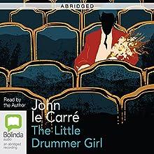 The Little Drummer Girl (Abridged) (       ABRIDGED) by John le Carré Narrated by John le Carré