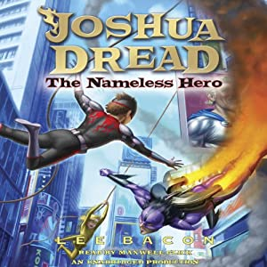 Joshua Dread: The Nameless Hero | [Lee Bacon]