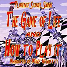 The Game of Life and How to Play It Audiobook by Florence Schovel Shinn Narrated by Mike Vendetti