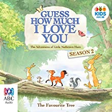 Guess How Much I Love You: Season 2 Audiobook by  Australian Broadcasting Corporation Narrated by  Australian Broadcasting Corporation