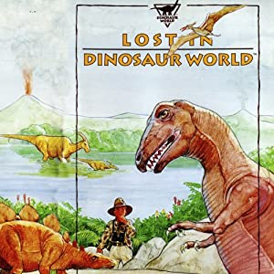Lost in Dinosaur World | [Geoffrey T. Williams]