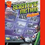Investigating the Scientific Method with Max Axiom, Super Scientist | Donald B. Lemke