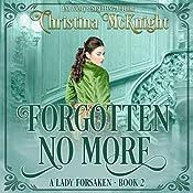 Forgotten No More: A Lady Forsaken, Book 2 | Christina McKnight