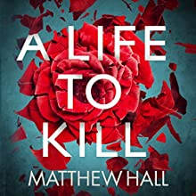 A Life to Kill: Coroner Jenny Cooper, Book 7 Audiobook by Matthew Hall Narrated by Sian Thomas