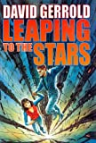 Leaping To The Stars: Book Three in the Starsiders Trilogy (0312890672) by Gerrold, David
