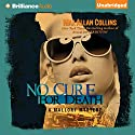 No Cure for Death: A Mallory Novel Audiobook by Max Allan Collins Narrated by Dan John Miller