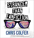 Stranger Than Fanfiction Audiobook by Chris Colfer Narrated by Chris Colfer