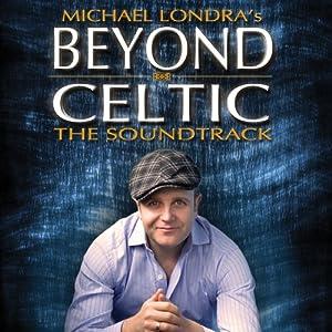 Michael Londra's Beyond Celtic: The Soundtrack