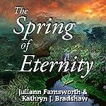 The Spring of Eternity: Talon Family, Book 2 | Juliann Farnsworth,Kathryn Bradshaw