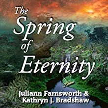 The Spring of Eternity: Talon Family, Book 2 (       UNABRIDGED) by Juliann Farnsworth, Kathryn Bradshaw Narrated by Nancy Isaacs