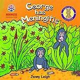 George Has Meningitis (A Dr Spot Casebook) (Dr. Spot's Casebooks) Jenny Leigh