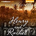 Henry and Rachel Audiobook by Laurel Saville Narrated by Jeff Cummings, Joyce Bean
