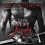 Dark Sexy Knight | Katy Regnery