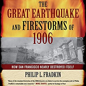 The Great Earthquake and Firestorms of 1906 Audiobook