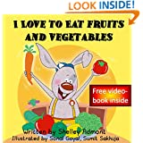 Kids books: I Love to Eat Fruits and Vegetables (kids books, children's books ages 4-8, Bedtime stories): (Bedtime stories children's books collection) ... stories children's books collection Book 3)