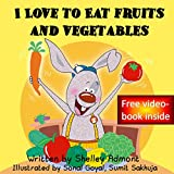 Children s book: I Love to Eat Fruits and Vegetables (Children s Book): (Bedtime stories children s books collection) (I Love to... Bedtime stories children s books collection Book 3)