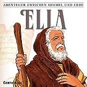Elia (Abenteuer zwischen Himmel und Erde 12) | Günter Schmitz