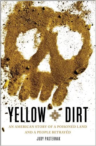 Yellow dirt : an American story of a poisoned land and a people betrayed
