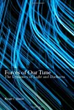 Forces of Our Time: The Dynamics of Light and Darkness