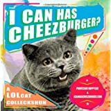 I Can Has Cheezburger?: A Lolcat Colleckshunby Happycat Professor