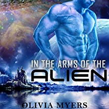 Alien Romance: In the Arms of the Alien Audiobook by Olivia Myers Narrated by Jim Roberts