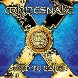 echange, troc Whitesnake - Good To Be Bad